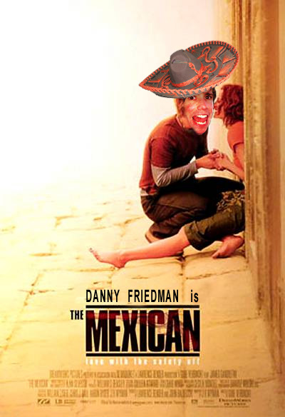 Danny Friedman is The Mexican